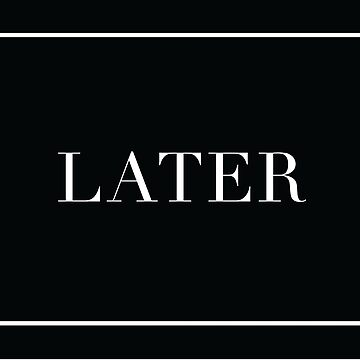 Later by postlopez