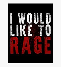 I WOULD LIKE TO RAGE!!! (White)  Photographic Print