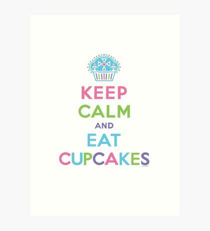 Keep Calm and Eat Cupcakes - on darks Art Print