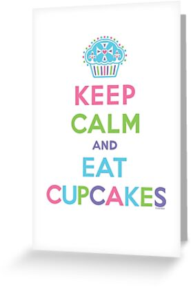 Keep Calm and Eat Cupcakes - on darks by Andi Bird