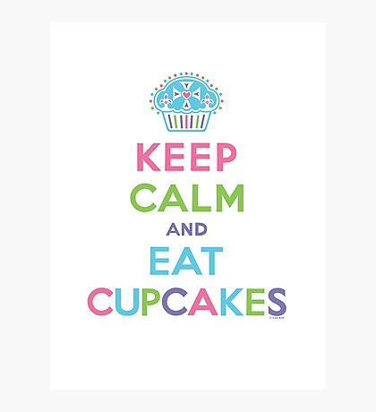 Keep Calm and Eat Cupcakes - on darks Photographic Print