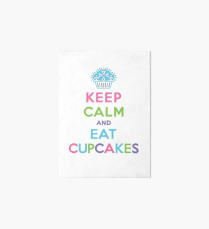 Keep Calm and Eat Cupcakes - on darks Art Board