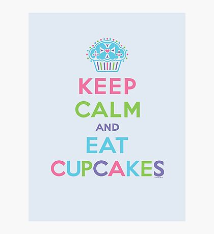 Keep Calm and Eat Cupcakes - beige Photographic Print