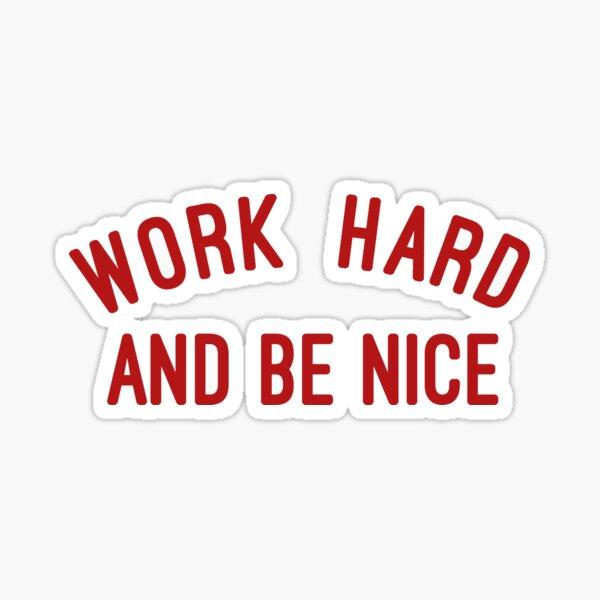 work hard Sticker
