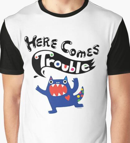 Here Comes Trouble - colbalt Graphic T-Shirt