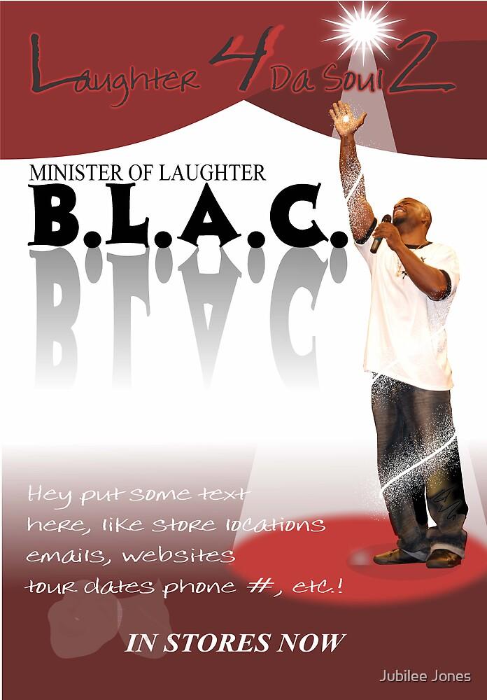 B.L.A.C. ( comedian) Poster by Jubilee Jones