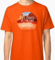 Life starts at the end of your wifi zone Classic T-Shirt