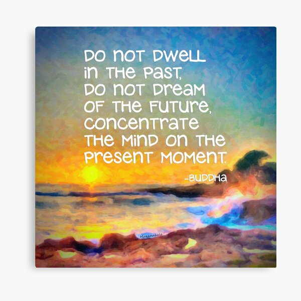Concentrate on the present Canvas Print