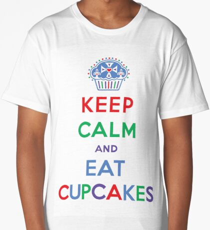 Keep Calm and Eat Cupcakes- primary Long T-Shirt
