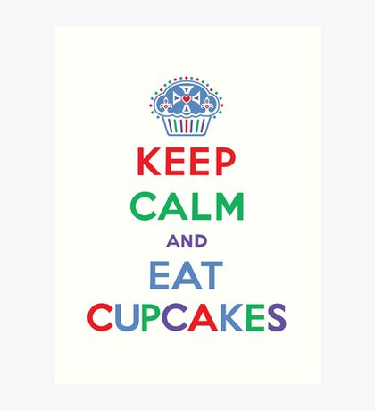 Keep Calm and Eat Cupcakes- primary Art Print
