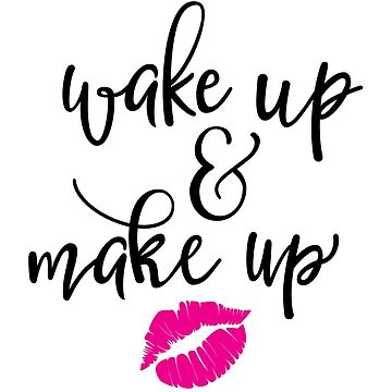 Wake Up and Make Up by conceptitude