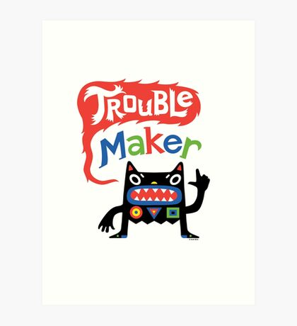 Trouble Maker V - black monster Art Print
