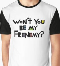 Will you be my Frenemy?  Graphic T-Shirt