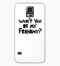 Will you be my Frenemy?  Case/Skin for Samsung Galaxy