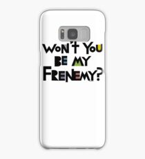 Will you be my Frenemy?  Samsung Galaxy Case/Skin