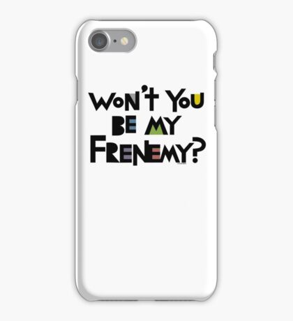 Will you be my Frenemy?  iPhone Case/Skin