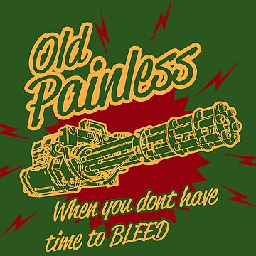 Old Painless - When you don't have time to bleed! by myronmhouse