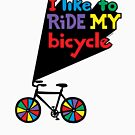 I like to ride my bicycle  by Andi Bird