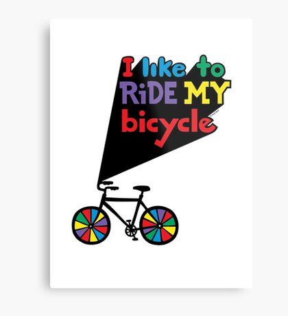 I like to ride my bicycle  Metal Print