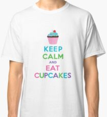 Keep Calm and Eat Cupcakes ll Classic T-Shirt