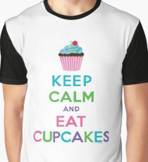 Keep Calm and Eat Cupcakes ll Graphic T-Shirt