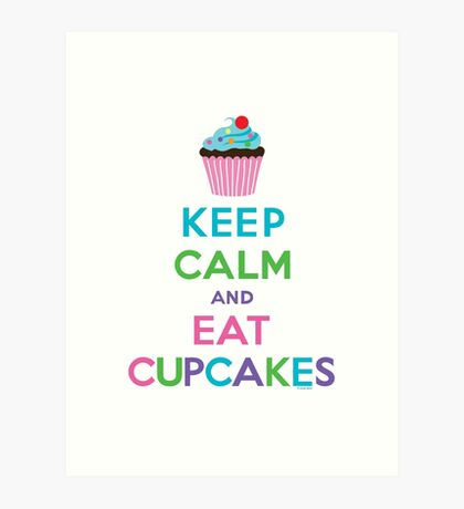 Keep Calm and Eat Cupcakes ll Art Print