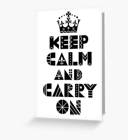 Keep Calm Carry On - black Greeting Card