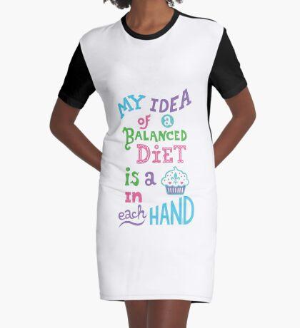My idea of a balanced diet is a cupcake in each hand- light Graphic T-Shirt Dress