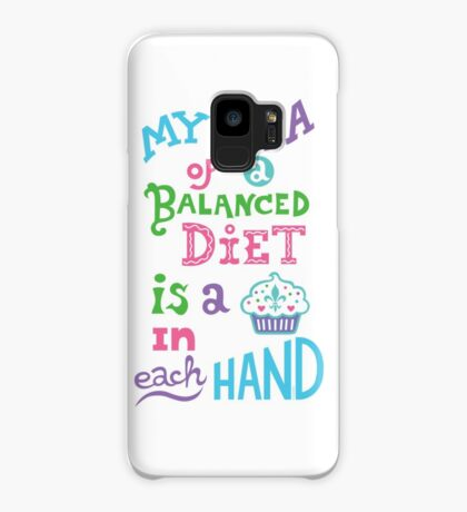My idea of a balanced diet is a cupcake in each hand- light Case/Skin for Samsung Galaxy