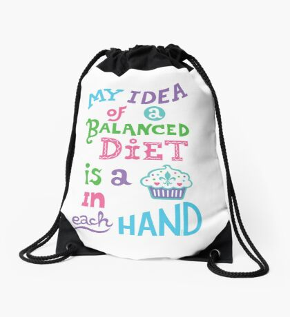 My idea of a balanced diet is a cupcake in each hand- light Drawstring Bag