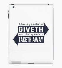 Sysadmin Giveth and Taketh Away iPad Case/Skin