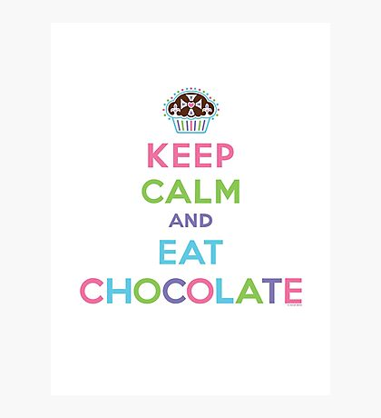 Keep Calm and Eat Chocolate  - lights Photographic Print