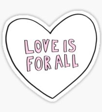 Love is for all Sticker