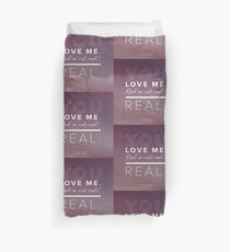You Love Me, Real or Not Real? Duvet Cover