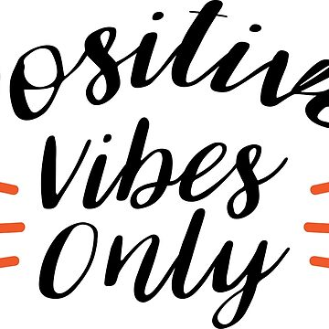 Positive Vibes Only by conceptitude