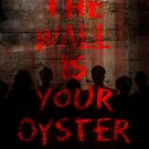 The Wall Is Your Oyster. by Alex Preiss