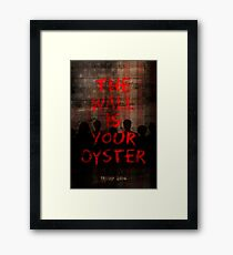 The Wall Is Your Oyster. Framed Print