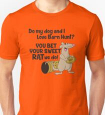 Do my dog and I love Barn Hunt? Unisex T-Shirt