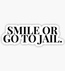 Smile Or Go To Jail HTGAWM (Red) Sticker