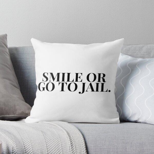 Smile Or Go To Jail HTGAWM (White) Throw Pillow