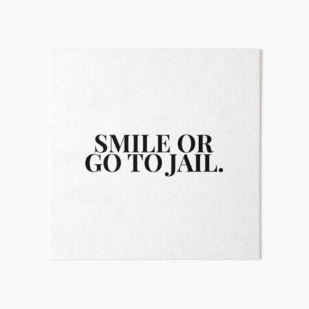 Sonrisa o ir a la cárcel HTGAWM (blanco) Lámina rígida