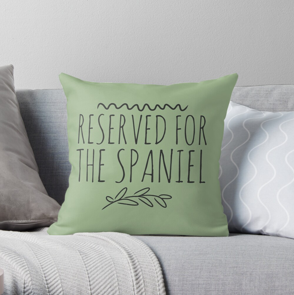 Reserved for the spaniel. Throw Pillow