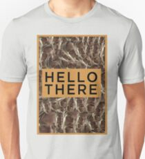 Hello There!! Unisex T-Shirt