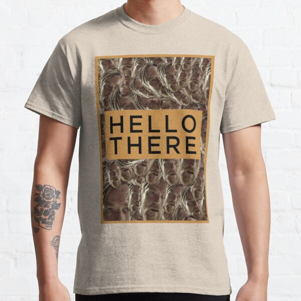 Hello There!! Classic T-Shirt