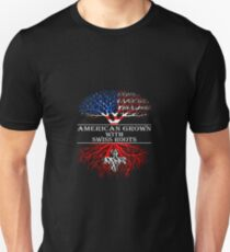 American Grown With Swiss Roots - Best Design Unisex T-Shirt