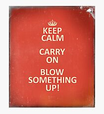 Keep Calm, Destroy! Photographic Print