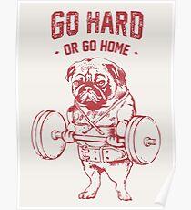 Geh hart oder geh nach Hause Poster