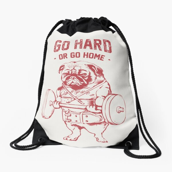 Go Hard or Go Home Pug  Drawstring Bag