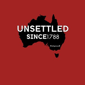 Unsettled Since 1788 (black version)  by IndigenousX