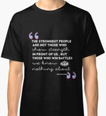 The Strongest People Classic T-Shirt